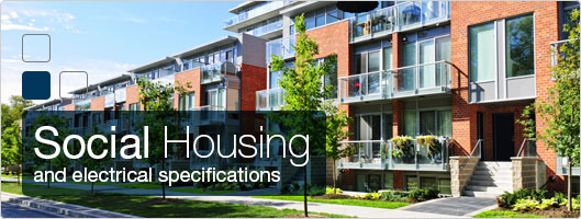 Social housing and electrical specifications